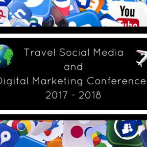 Travel social media and digital marketing conferences 2017 & 2018