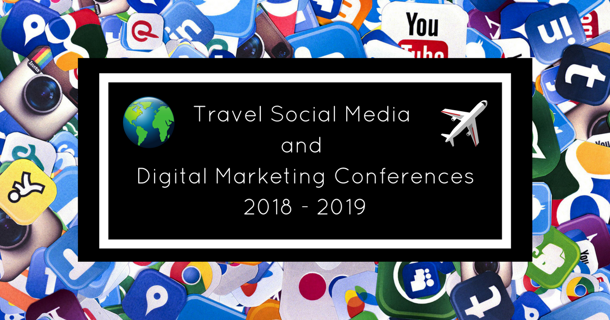 Digital Marketing Conferences and Travel Social Media 2018/2019