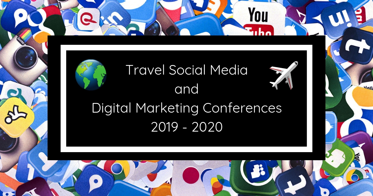 Digital Marketing Conferences and Travel Social Media 2019/2020