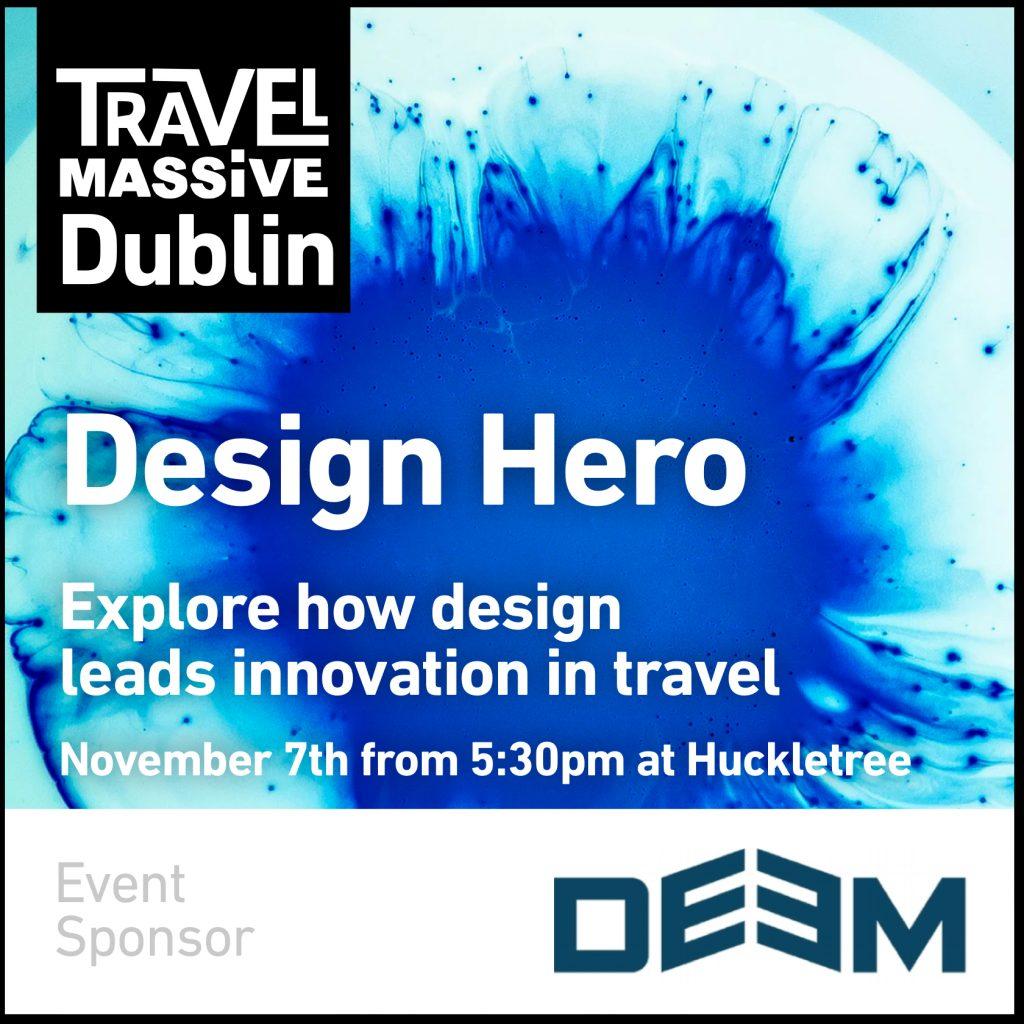 TravelMassive/Deem Design Hero @ Huckletree D2 The Academy 42 Pearse Street, Dublin 2